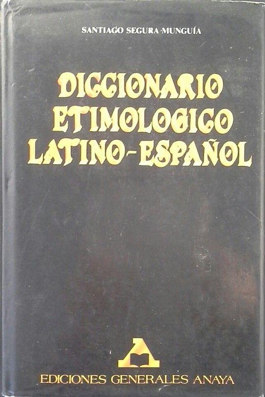 DICCIONARIO ETIMOLÓGICO LATINO Y ESPAÑOL
