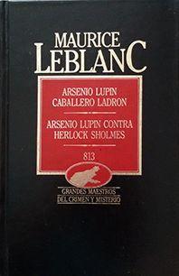 ARSENIO LUPIN, CABALLERO LADRÓN Y OTRAS
