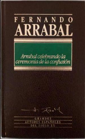 ARRABAL CELEBRANDO LA CEREMONIA DE LA CONFUSIÓN