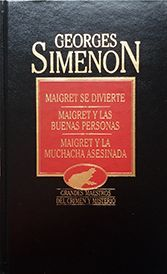 MAIGRET SE DIVIERTE  ;  MAIGRET Y LAS BUENAS PERSONAS  ;  MAIGRET Y