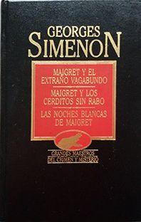 MAIGRET Y EL EXTRAÑO VAGABUNDO Y OTROS