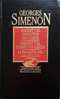 MAIGRET Y EL INSPECTOR SIN SUERTE Y OTROS