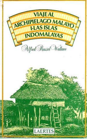 VIAJE AL ARCHIPIÉLAGO MALAYO - I: LAS ISLAS INDO-MALAYAS