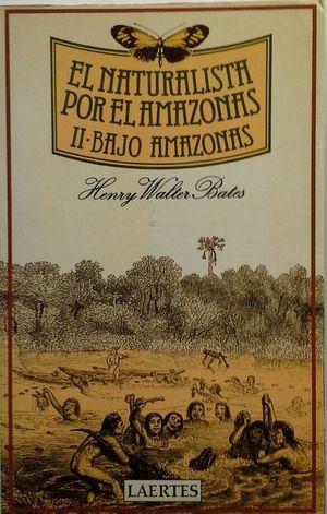 EL NATURALISTA POR EL AMAZONAS - TOMO II: BAJO AMAZONAS