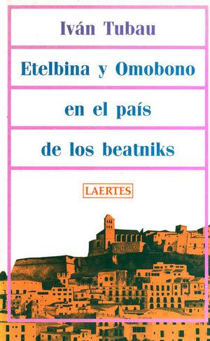ETELBINA Y OMOBONO EN EL PAÍS DE LOS BEATNIKS
