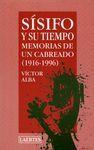SISIFO Y SU TIEMPO.MEMORIAS DE UN CABREADO (1916-1996)