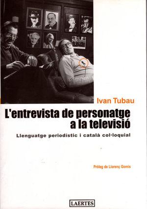 L'ENTREVISTA DE PERSONATGE A LA TELEVISIÓ