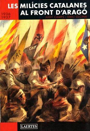 LES MILICIES CATALANES AL FRONT D'ARAGÓ. 1936-1937