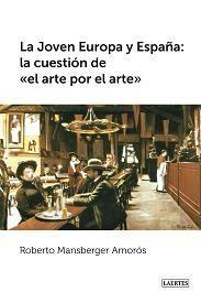 LA JOVEN EUROPA Y ESPAÑA: LA QÜESTIÓN DEL