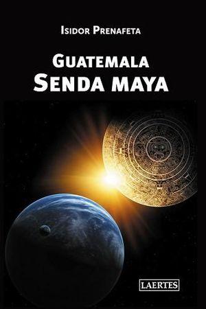GUATEMALA. SENDA MAYA