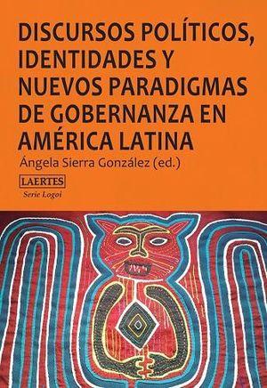 DISCURSOS POLÍTICOS, IDENTIDADES Y NUEVOS PARADIGMAS DE GOBERNANZA EN AMÉRICA LA