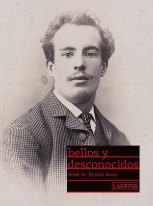 BELLOS Y DESCONOCIDOS