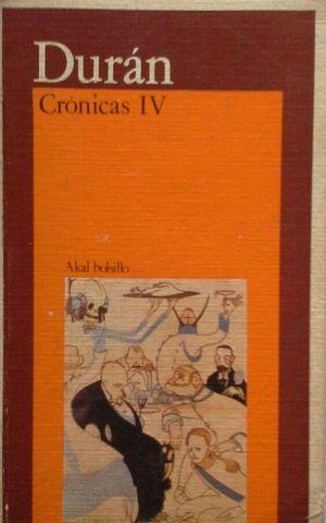 CRÓNICAS IV - CONFLICTOS DE HOY, HISTORIAS ROMÁNTICAS Y DIARIOS MODERNOS