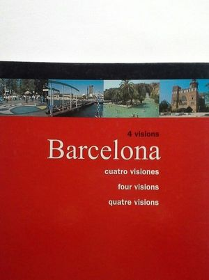 BARCELONA 4 VISIONS - CUATRO VISIONS - FOUR VISIONS - QUATRE VISIONS