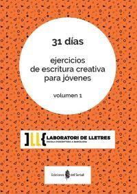 31 DIAS. EJERCICIOS DE ESCRITURA CREATIVA PARA JOVENES. VOLUMEN 1