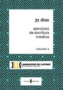 31 DIAS. EJERCICIOS DE ESCRITURA CREATIVA. VOLUMEN 2
