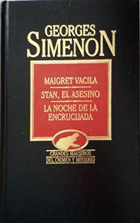 MAIGRET VACILA Y OTROS