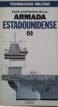 GUIA ILUSTRADA DE LA ARMADA ESTADOUNIDENSE VOL.I