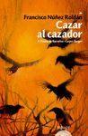 CAZAR AL CAZADOR