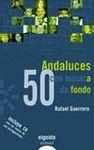 50 ANDALUCES CON MÚSICA DE FONDO