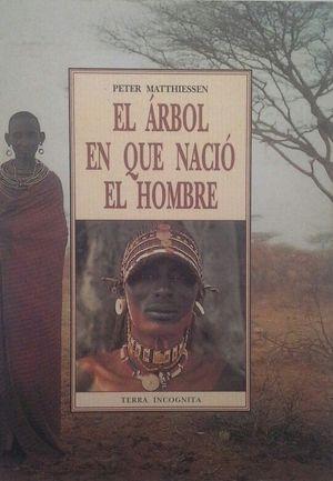 EL ÁRBOL EN QUE NACIÓ EL HOMBRE
