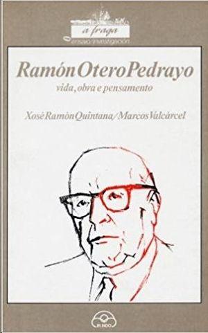 RAMON OTERO PEDRAYO, VIDA,OBRA E PENSAMENTO.