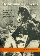DE BRUMAS Y DE VERAS - LA CRÍTICA LITERARIA EN LOS PERIÓDICPS