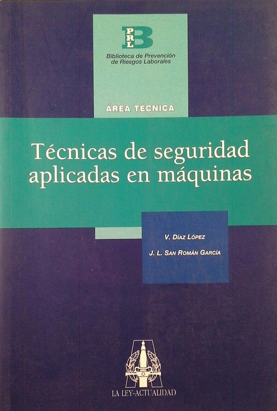 TÉCNICAS DE SEGURIDAD APLICADAS EN MÁQUINAS