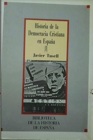 I.HISTORIA DE LA DEMOCRACIA CRISTIANA EN ESPAÑA