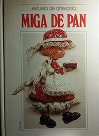 ESCUELA DE ARTESANÍA. 1. MIGA DE PAN