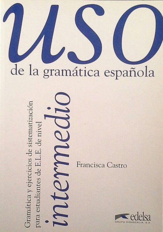 USO DE LA GRAMÁTICA ESPAÑOLA, NIVEL INTERMEDIO
