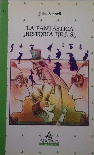 LA FANTÁSTICA HISTORIA DE J. S.