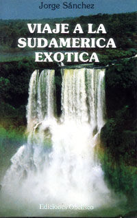 VIAJE A LA SUDAMÉRICA EXÓTICA.