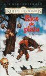 RIOS DE PLATA. REINOS OLVIDADOS