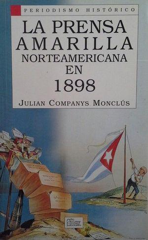 LA PRENSA AMARILLA NORTEAMERICANA EN 1898