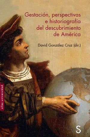 GESTACIÓN, PERSPECTIVAS E HISTORIOGRAFÍA DEL DESCUBRIMIENTO DE AM�ERICA