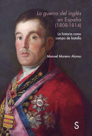 LA GUERRA DEL INGL�ÉS EN ESPAÑA (1808-1814)