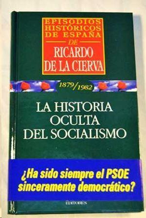LA HISTORIA OCULTA DEL SOCIALISMO