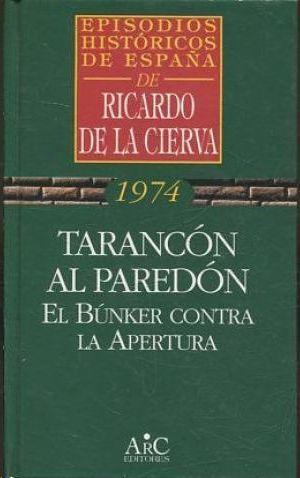 TARANCÓN AL PAREDÓN
