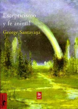 ESCEPTICISMO Y FE ANIMAL: INTRODUCCION A UN SISTEMA DE FILOSOFIA