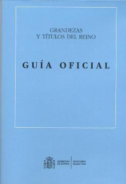 GUÍA OFICIAL DE GRANDEZAS Y TÍTULOS DEL REINO