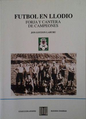 FÚTBOL EN LLODIO - FORJA Y CANTERA DE CAMPEONES