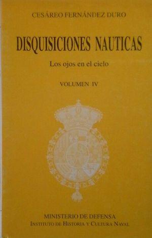 DISQUISICIONES NÁUTICAS VOL IV - LOS OJOS EN EL CIELO