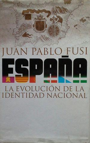ESPAÑA - LA EVOLUCIÓN DE LA IDENTIDAD NACIONAL