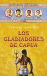 GLADIADORES DE CAPUA, LOS : MISTERIOS ROMANOS VIII