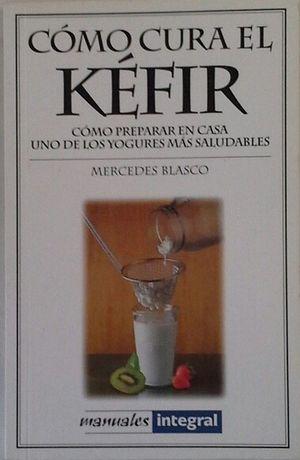 COMO CURA EL KEFIR