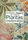DICCIONARIO INTEGRAL DE PLANTAS MEDICINALES