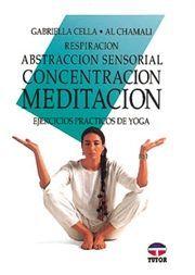 RESPIRACIÓN, ABSTRACCIÓN SENSORIAL, CONCENTRACIÓN, MEDITACIÓN