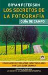 SECRETOS DE LA FOTOGRAFIA. GUIA DE CAMPO