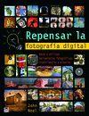 REPENSAR LA FOTOGRAFÍA